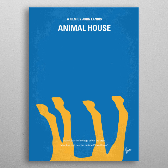 No230 My Animal House minimal movie poster  At a 1962 College, Dean Vernon Wormer is determined to expel the entire Delta Tau Chi Fraternity,... metal poster