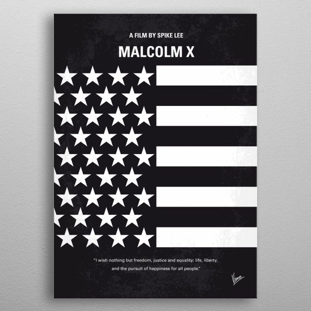 No250 My MALCOLM X minimal movie poster  Biographical epic of the controversial and influential Black Nationalist leader, from his early life... metal poster
