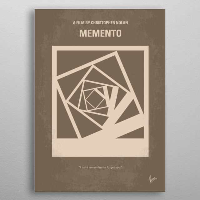 No243 My Memento minimal movie poster  A man, suffering from short-term memory loss, uses notes and tattoos to hunt for the man he thinks kil... metal poster