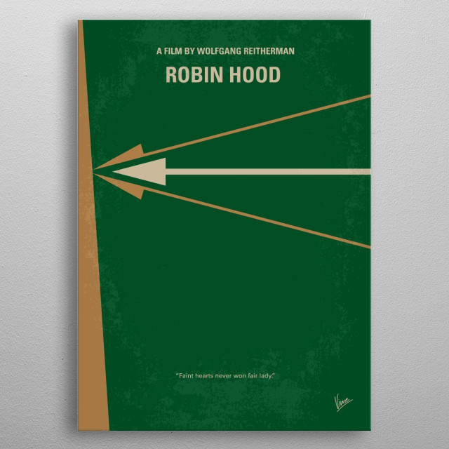 No237 My Robin Hood minimal movie poster The story of the legendary outlaw is portrayed with the characters as humanoid animals. Director: Wolfgang Reitherman Stars: Brian Bedford, Phil Harris, Roger Miller Robin, Hood, outlaw, Maid, Marian, Friar, Tuck, disney, animation, Sheriff, Nottingham, bow, arrow, apple, metal poster