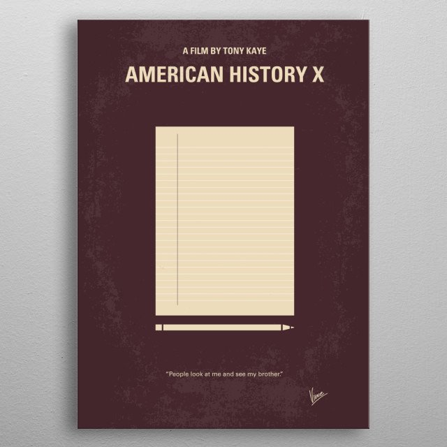 No247 My AMERICAN HISTORY X minimal movie poster  A former neo-nazi skinhead tries to prevent his younger brother from going down the same wr... metal poster
