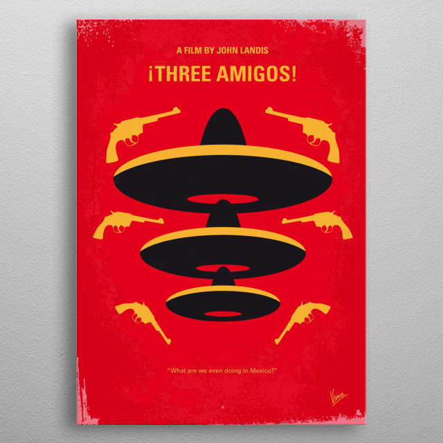 No285 My Three Amigos minimal movie poster  Three unemployed actors accept an invitation to a Mexican village to replay their bandit fighter roles, unaware that it is the real thing.  Stars: Steve Martin, Chevy Chase, Martin Short Three, Amigos, Mexican, Martin, Chevy, Chase, silent, movie, actors, outlaws,  minimal, minimalism, minimalist, movie, poster, film, artwork, cinema, alternative, symbol, graphic, design, idea, chungkong, simple, cult, fan, art, print, retro, icon, style, sale, gift, metal poster