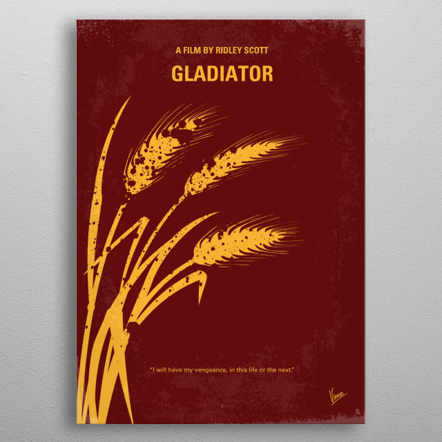 No300 My GLADIATOR minimal movie poster  When a Roman general is betrayed and his family murdered by an emperor's corrupt son, he comes to Ro... metal poster