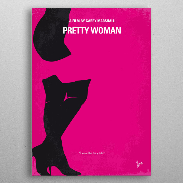 No307 My Pretty Woman minimal movie poster  A man in a legal but hurtful business needs an escort for some social events, and hires a beautif... metal poster