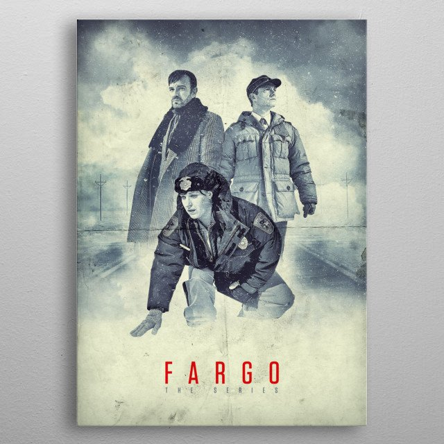 Fargo - The Series A drifter named Lorne Malvo arrives in small-town Minnesota and influences the population with his malice and violence, including put-upon insurance salesman Lester Nygaard. Fargo, snow, Malvo, Bemidji, Solverson, Grimly, orange coat metal poster