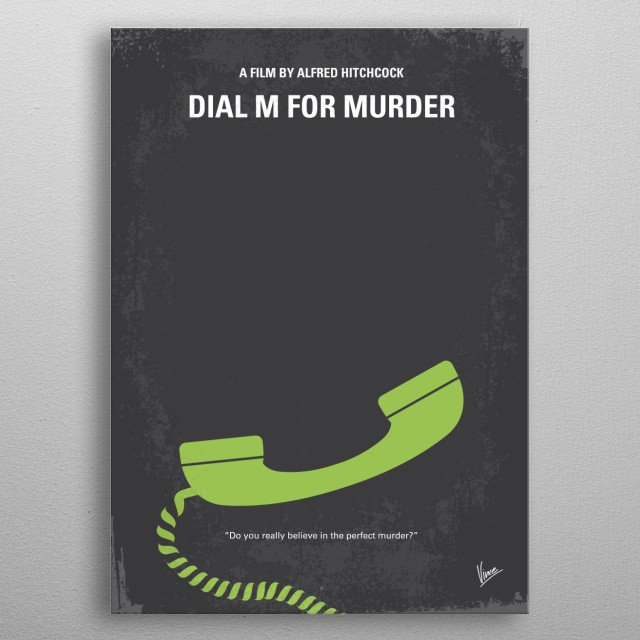 No328 My Dial M for Murder minimal movie poster  An ex-tennis pro carries out a plot to murder his wife. When things go wrong, he improvises ... metal poster