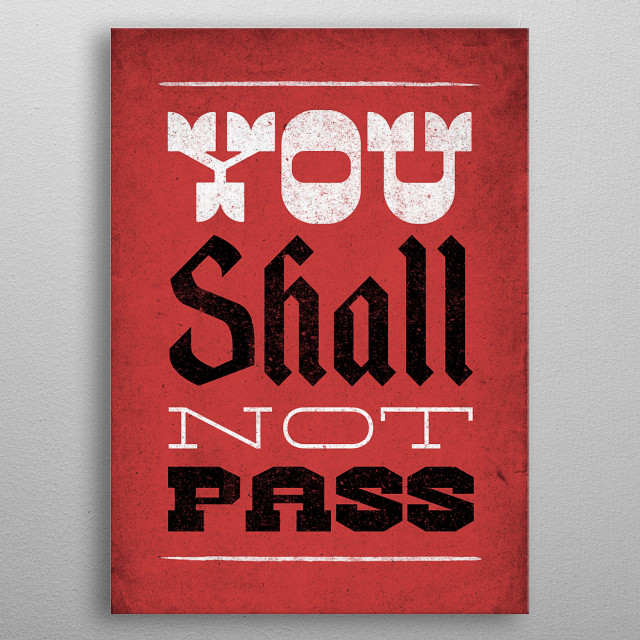 """""""You Shall Not Pass"""" - Gandalf from Lord of the Rings metal poster"""