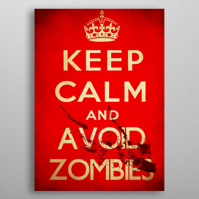 Keep calm and avoid zombies metal poster