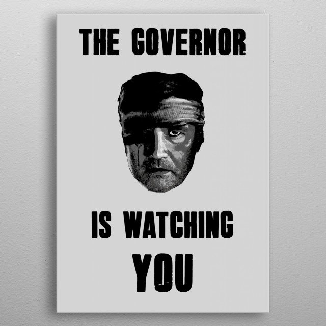 The Governor is watching you! metal poster