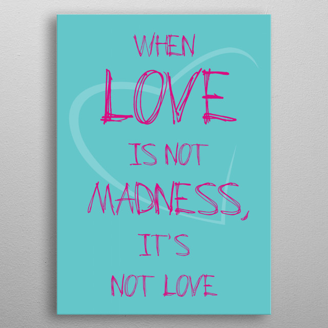 Madness Love metal poster