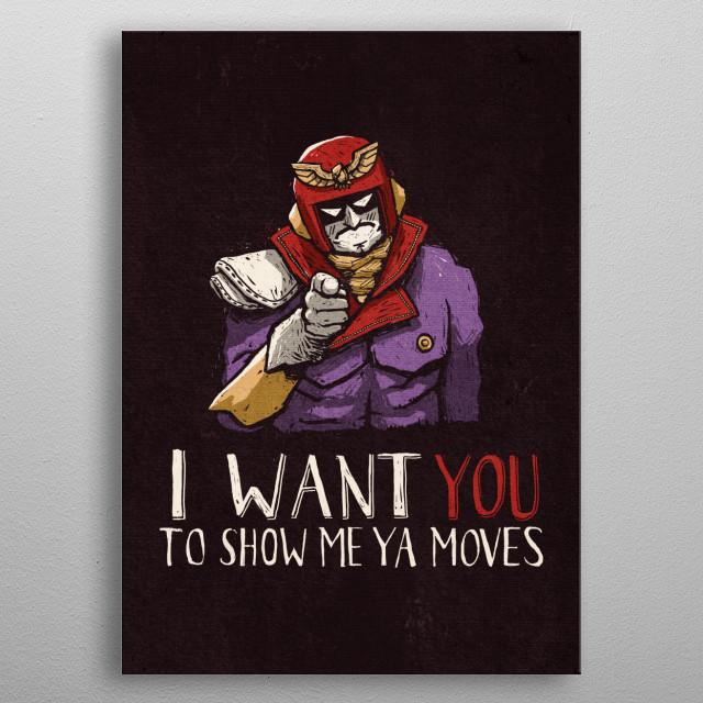 Show Me Ya Moves - Captain Falcon tribute illustration! metal poster