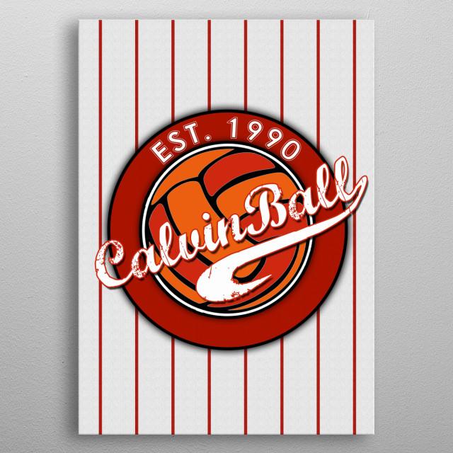 Calvinball  inspired by Calvin and Hobbes metal poster