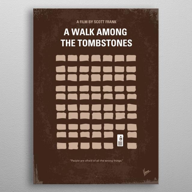 No341 My WALK AMONG THE TOMBSTONES minimal movie poster WALK, AMONG, THE, TOMBSTONES, drug, kingpin, kidnapped, murder, Liam, Neeson, New Yor... metal poster