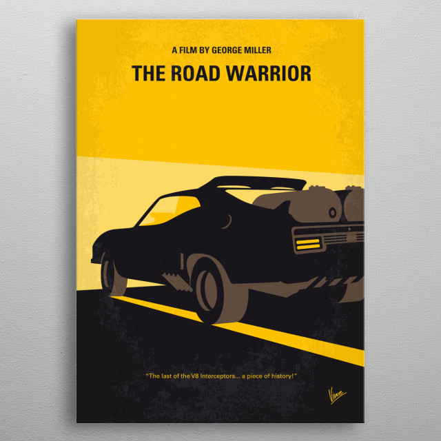No051 My Mad Max 2 Road Warrior minimal movie poster In the post-apocalyptic Australian wasteland, a cynical drifter agrees to help a small, ... metal poster