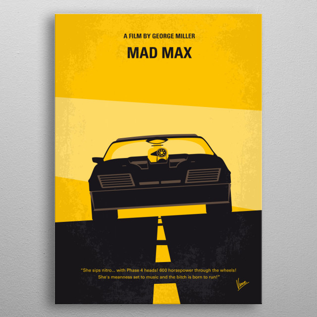 No051 My Mad Max 1 minimal movie poster A vengeful Australian policeman sets out to avenge his partner, his wife and his son whom were murdered by a motorcycle gang in retaliation for the death of their leader. ad, Max, Mel, Gibson, road, warrior, wasteland, future, vengeance, oblivion, antihero, Biker, Car, interceptor, V8, metal poster