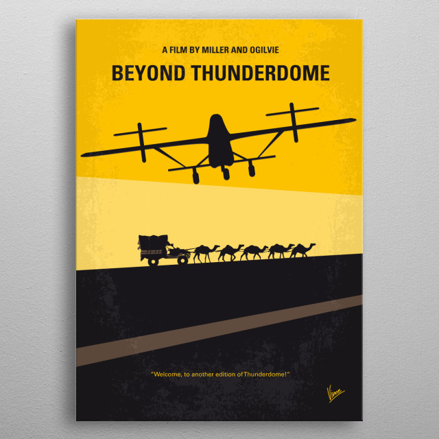 No051 My Mad Max 3 Beyond Thunderdome minimal movie poster  A former Australian policeman is rescued by a tribe of children when he is banished from a desert town and sent into the desert to die by the desert town's evil queen. Directors: George Miller, George Ogilvie Stars: Mel Gibson, Tina Turner, Bruce Spence Beyond, Thunderdome, Mad, Max, Mel, Gibson, wasteland, future, vengeance, oblivion, antihero, Biker, Car, interceptor, V8, metal poster