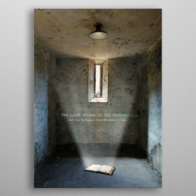 The Light Shines in the Darkness metal poster