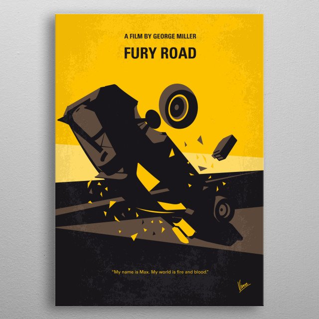 No051 My Mad Max 4 Fury Road minimal movie poster Director: George Miller Stars: Tom Hardy, Charlize Theron, Zoë Kravitz Fury, Road, Mad, Ma... metal poster
