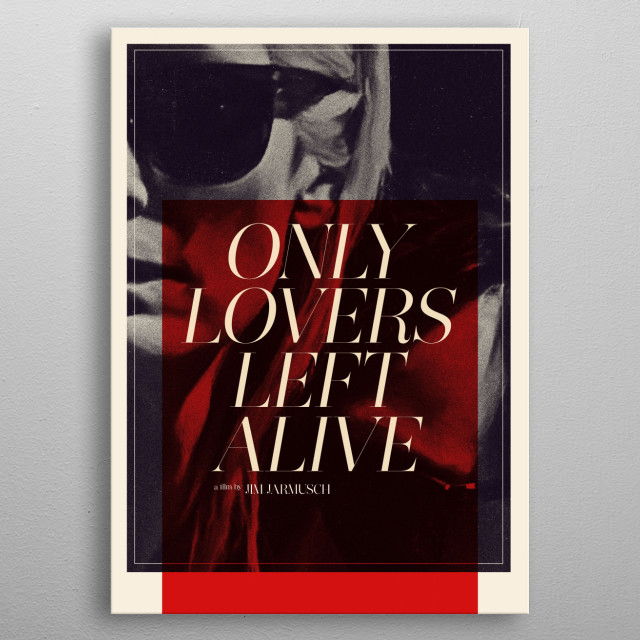 Only Lovers Left Alive metal poster