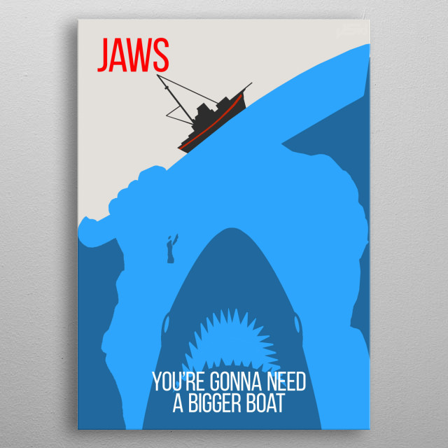 You're gonna need a bigger boat metal poster
