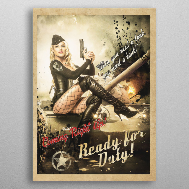 When you need a tank, you need a Tank! metal poster