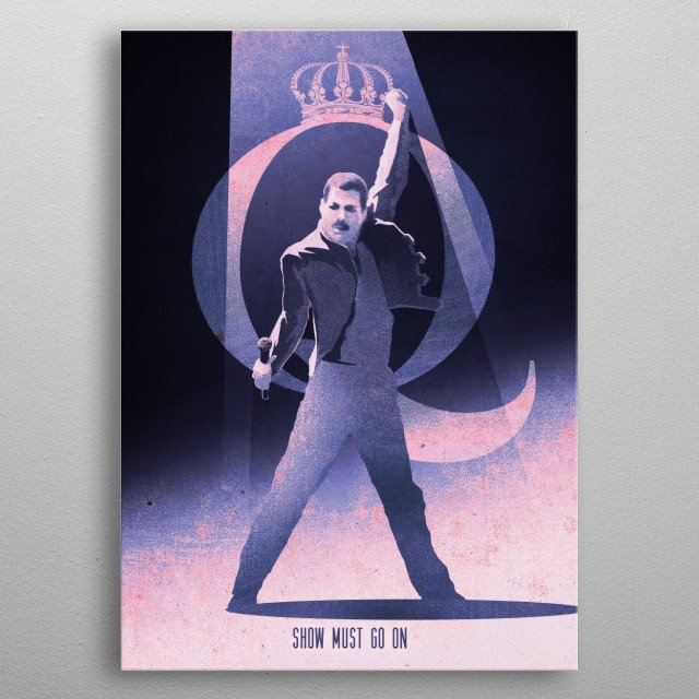Show Must Go On metal poster