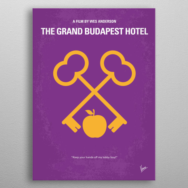No347 My The Grand Budapest Hotel minimal movie poster The adventures of Gustave H, a legendary concierge at a famous hotel from the fictional Republic of Zubrowka between the first and second World Wars, and Zero Moustafa, the lobby boy who becomes his most trusted friend. metal poster