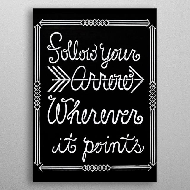Follow Your Arrow metal poster
