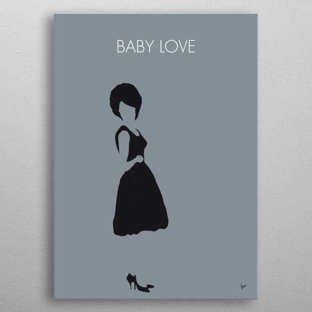 "No057 MY DIANA ROSS Minimal Music poster ""Baby Love"" is a 1964 song recorded by the Supremes for the Motown label. metal poster"