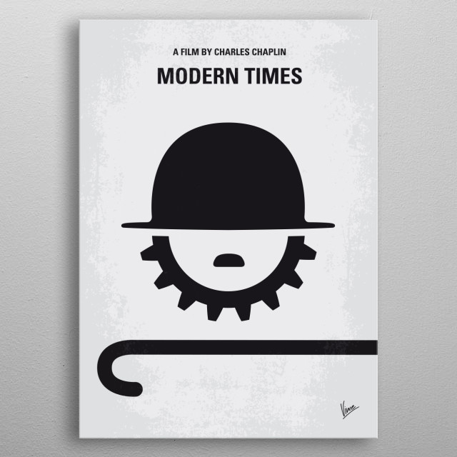 No325 My MODERN TIMES minimal movie poster  The Tramp struggles to live in modern industrial society with the help of a young homeless woman.  Director: Charles (Charlie) Chaplin Stars: Charles Chaplin, Paulette Goddard, Henry Bergman metal poster