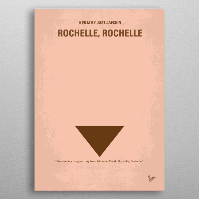 """No354 My Rochelle Rochelle minimal movie poster Rochelle, Rochelle is a fictional film from the television show Seinfeld. While the show introduced many fictional films (notably Prognosis Negative), Rochelle was introduced in episode 4 of Season Three, """"The Dog"""". It later appears in """"The Movie"""". Through a comedy of errors, everyone (but Kramer) misses the movie they were originally going to see, Checkmate, and end up in Rochelle, Rochelle. metal poster"""