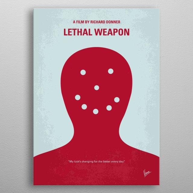 No327 My Lethal Weapon minimal movie poster A veteran cop, Murtaugh, is partnered with a young suicidal cop, Riggs. Both having one thing in common; hating working in pairs. Now they must learn to work with one another to stop a gang of drug smugglers. Director: Richard Donner Stars: Mel Gibson, Danny Glover, Gary Busey metal poster