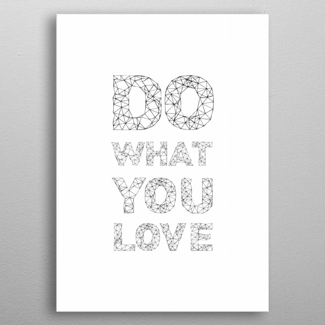 Do what you love metal poster