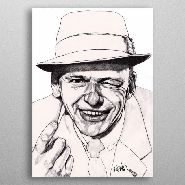 Frank Sinatra Part of my Modern portraiture series. The Original illustration is on A4 fine grain cartridge paper, 160g, acid free. Pencil. metal poster