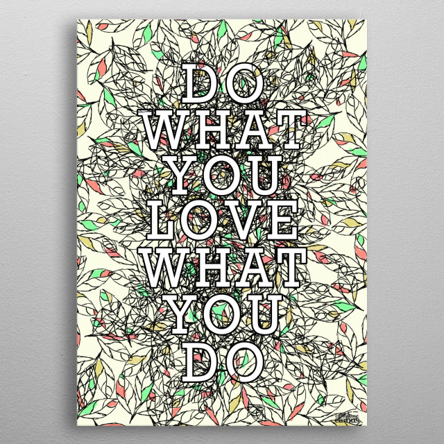 Do What You Love What You Do metal poster