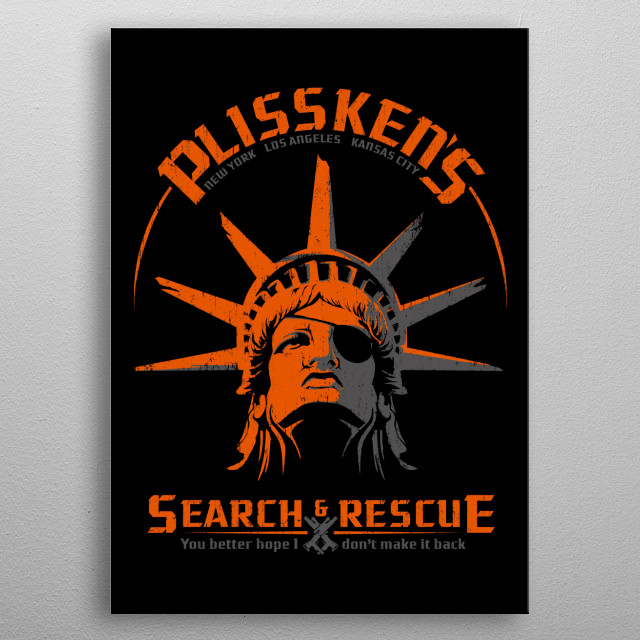 Plisskens Search and Rescue A fictional company for movie character Snake Plissken from Escape from New York. metal poster