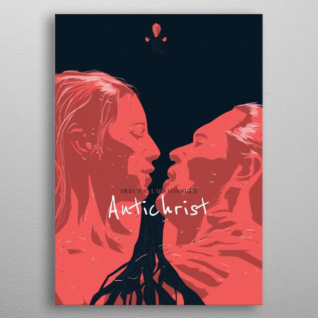 Antichrist //// A grieving couple retreat to their cabin in the woods, hoping to repair their broken hearts and troubled marriage. But nature takes its course and things go from bad to worse. Director: Lars von Trier Writer: Lars von Trier Stars: Willem Dafoe, Charlotte Gainsbourg, Storm Acheche Sahlstrøm metal poster