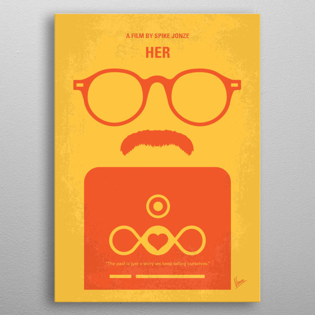 No372 My HER minimal movie poster  A lonely writer develops an unlikely relationship with his newly purchased operating system thats designed to meet his every need.  Director: Spike Jonze Stars: Joaquin Phoenix, Amy Adams, Scarlett Johansson metal poster