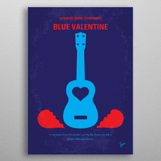 No379 My Blue Valentine minimal movie poster The film centers on a contemporary married couple, charting their evolution over a span of years by cross-cutting between time periods. Director: Derek Cianfrance Stars: Ryan Gosling, Michelle Williams, John Doman metal poster