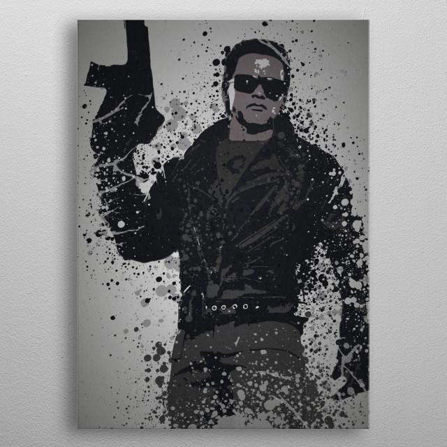 Ill be back Splatter effect artwork inspired by Termi .... metal poster