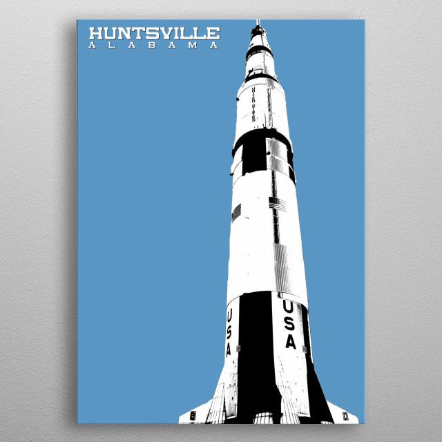 Huntsville, Alabama - Saturn V Rocket metal poster