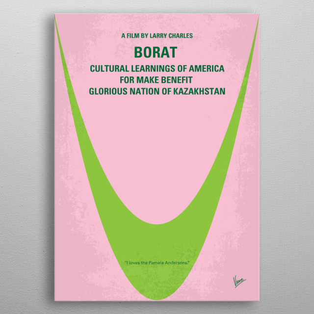 No386 My Borat minimal movie poster  Kazakh TV talking head Borat is dispatched to the United States to report on the greatest country in the... metal poster