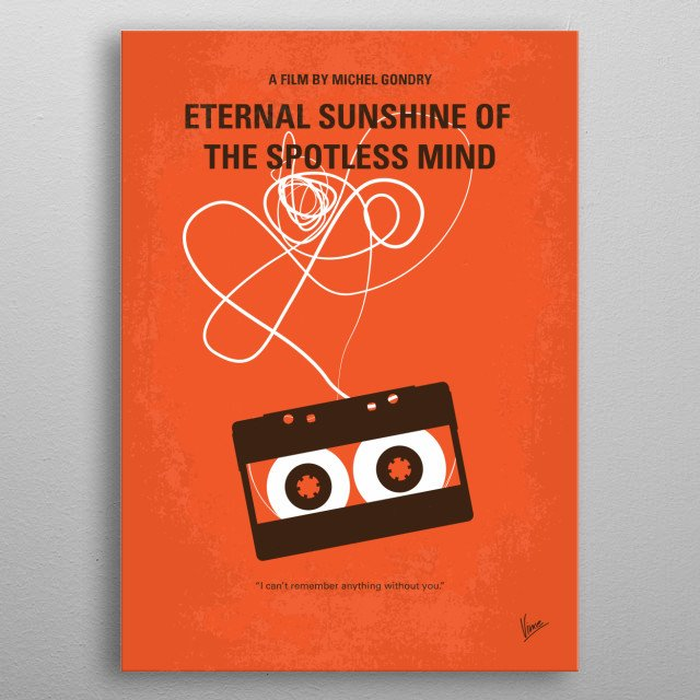 No384 My Eternal Sunshine of the Spotless Mind minimal movie poster  When their relationship turns sour, a couple undergoes a procedure to have each other erased from their memories. But it is only through the process of loss that they discover what they had to begin with.  Director: Michel Gondry Stars: Jim Carrey, Kate Winslet, Tom Wilkinson metal poster
