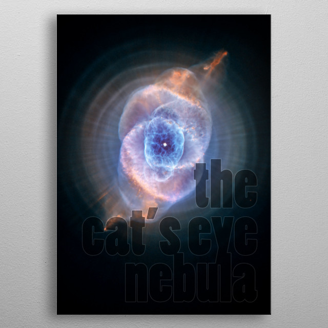 The Cats Eye Nebula - photography by Hubble Space Telescope (NASA and STSci); color enhancements and overlay by Jeff DePaol metal poster