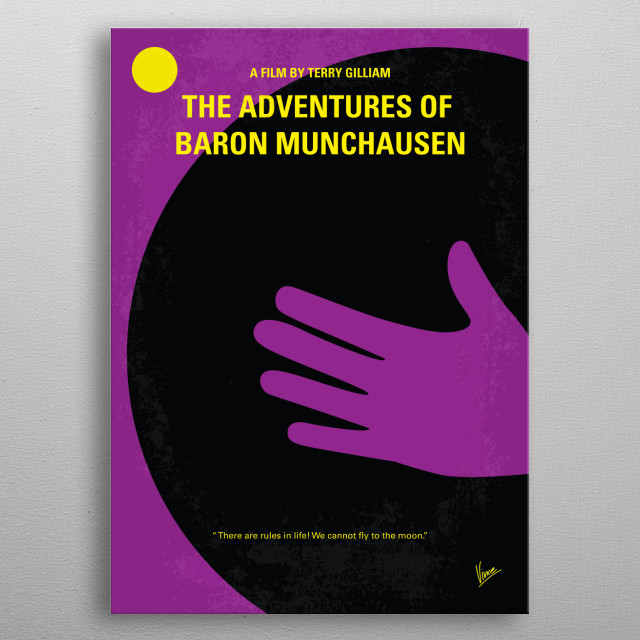 No399 My Baron von munchhausen minimal movie poster An account of Baron Munchhausens supposed travels and fantastical experiences with his band of misfits. Director: Terry Gilliam Stars: John Neville, Eric Idle, Sarah Polley metal poster