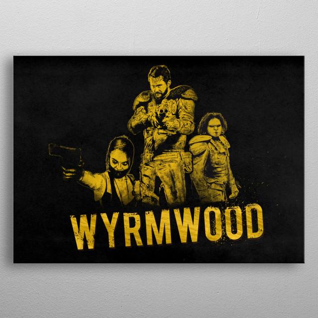 Wyrmwood ARTWORK . Black . Brooke Barry Benny metal poster