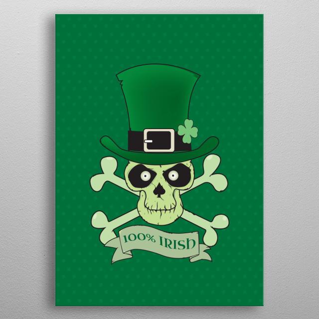 100% Irish.Green Lucky Irish Skull metal poster