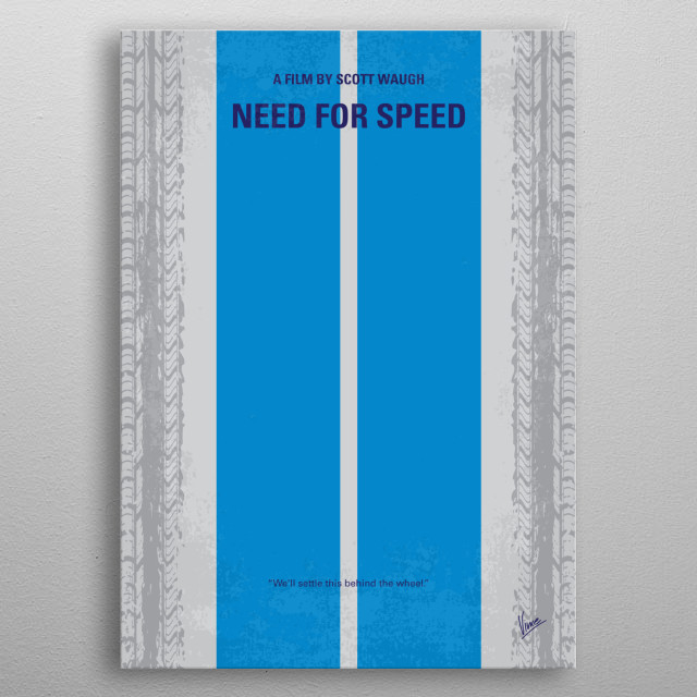 No407 My NEED FOR SPEED minimal movie poster  Fresh from prison, a street racer who was framed by a wealthy business associate joins a cross ... metal poster