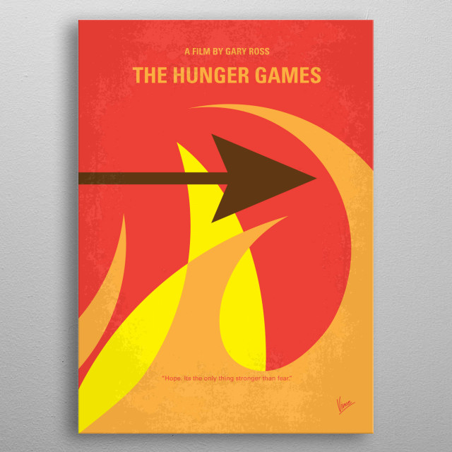 No175-1 My The Hunger Games minimal movie posterKatniss Everdeen voluntarily takes her younger sisters place in the Hunger Games, a televised fight to the death in which two teenagers from each of the twelve Districts of Panem are chosen at random to compete.  Director: Gary Ross Stars: Jennifer Lawrence, Josh Hutcherson, Liam Hemsworth metal poster