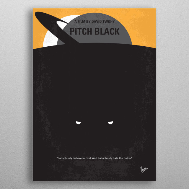 No409 My Pitch Black minimal movie poster  A commercial transport ship and its crew are marooned on a planet full of bloodthirsty creatures t... metal poster